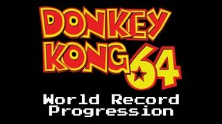World Record Progression: Donkey Kong 64
