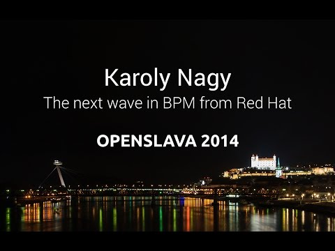 The next wave in BPM from Red Hat (Karoly Nagy)