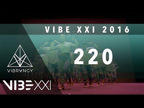 220 | VIBE XXI 2016 [@VIBRVNCY 4K Front Row 2.0] @twotwentyteam #VIBEXXI