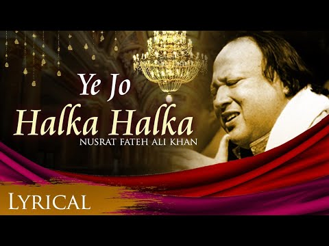 Ye Jo Halka Halka Original Song by Nusrat Fateh Ali Khan - Full Song with Lyrics