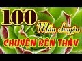 100 CHUYỆN BÊN THẦY BA TÂM mp3