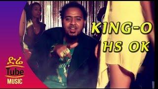 Ethiopia: King-O ft.Fella - Hs OK - Ethiopian Music Video 2016