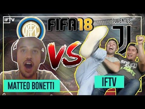AN EMBARASSEMENTJUVENTUS VS INTER IN FIFA 18  MATTEO BONETTI VS IFTV