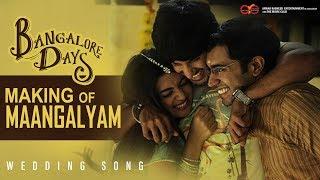 Bangalore Days Making of Maangalyam - The Wedding Song