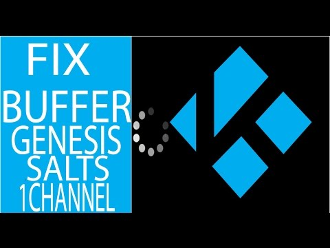FIX BUFFERING ISSUES FOR GENESIS. 1CHANNEL. SALTS. AND MORE KODI/XBMC