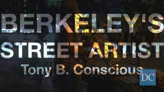 Tony B. Conscious: Berkeley's street artist