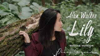 ALAN WALKER - LILY REGGAE VERSION By DHEVY GERANIUM