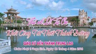 Giáo xứ Đền thánh Trung Lao khởi công tái thiết Thánh Đường.
