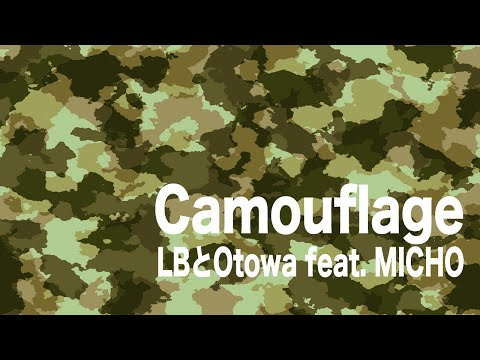 Camouflage / LB feat. MICHO produced by Otowa