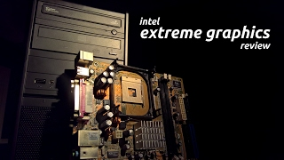 Intel Extreme Graphics Review
