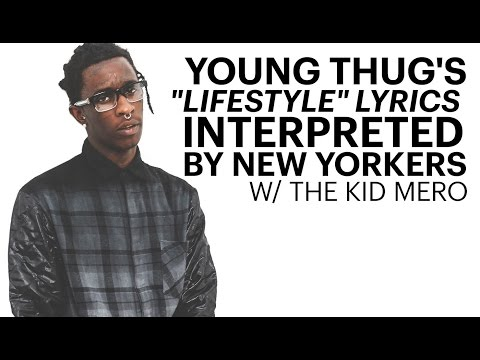 "Young Thug's ""Lifestyle"" Lyrics Interpreted by New Yorkers w/ Th..."