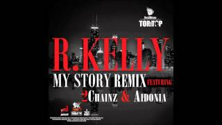R. Kelly Video - R.Kelly ft. Aidonia & 2Chainz - My Story (Remix)