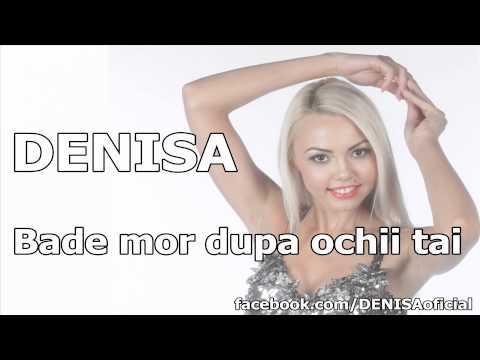 Sonerie telefon » DENISA – Bade mor dupa ochii tai (Originala 2012)