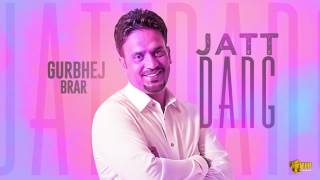 Jatt Dang | (Hold On Mix) | Gurbhej Brar | Kaos Productions | Latest Punjabi Songs 2017