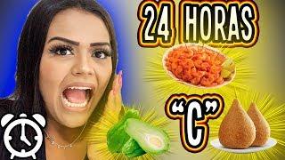 """24 HORAS SÓ COMENDO COMIDAS COM A LETRA """"C"""" !!!"""