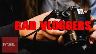 The Outbreak of BAD Vlogs