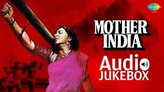 Mother India movie songs – Part 1| Jukebox | Nargis, Sunil Dutt