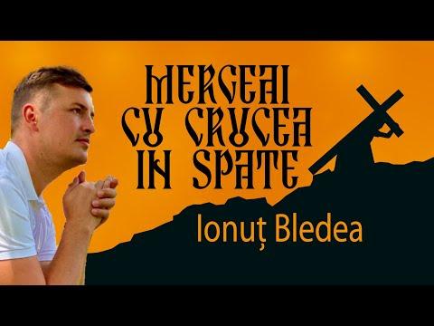 Ionut Bledea      Merge-ai Cu Cruce-n Spate