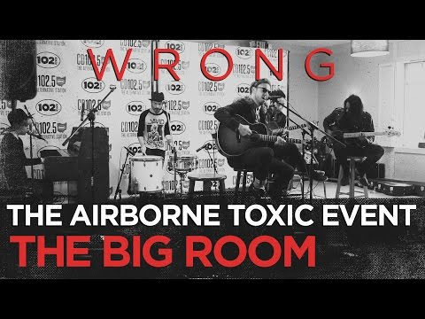 The Airborne Toxic Event - Wrong
