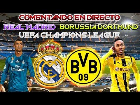 REAL MADRID vs BORUSSIA DORTMUND | COMENTANDO EN DIRECTO | UEFA CHAMPIONS LEAGUE 2017/18