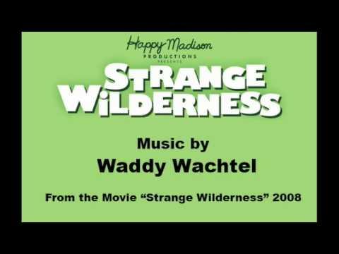 Strange Wilderness (movie) - music by Waddy Wachtel