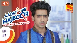 Aadat Se Majboor - Ep 47 - Webisode - 6th December, 2017