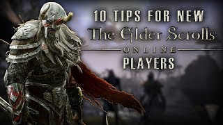 10 TIPS FOR NEW PLAYERS IN ELDER SCROLLS ONLINE!