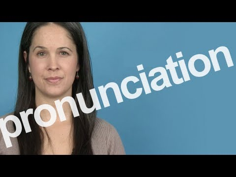 How to Pronounce PRONUNCIATION in American English