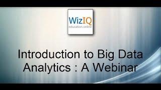 Introduction to Big Data Analytics : A Webinar