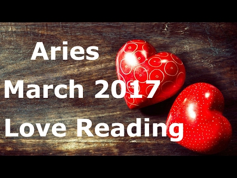 Aries March 2017 Love Tarot Reading
