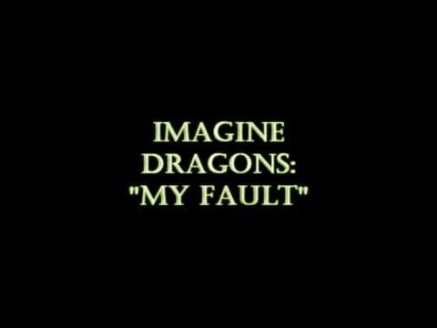 Imagine Dragons - My Fault (HQ)