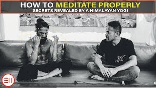 Himalayan Yogi Reveals How to Meditate Properly   The Secret [MUST WATCH!!]