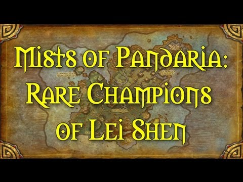 Mists of Pandaria: Rare Champions of Lei Shen