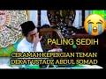 Tausiah Kematian Kehilangan seseorang - Ust Abdul Somad Lc MA