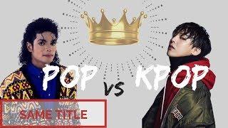 POP VS KPOP - same title *PART 4*