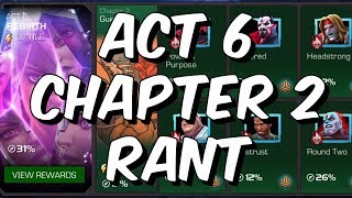 Act 6.2 Rant - The Worst Content Release In Years - Marvel Contest of Champions