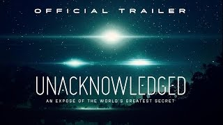 Unacknowledged Official Release Trailer (2017) Dr. Steven Greer UFO Doentary