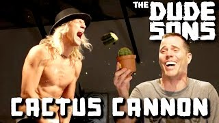 Cactus Cannon Challenge with Steve-O! - The Dudesons