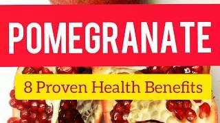 Pomegranate: 8 Proven Health Benefits