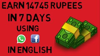 HOW TO MAKE MONEY ONLINE FAST IN ENGLISH -USING FACEBOOK/WHATSAPP- EARN 14745 Rs IN 7 DAYS