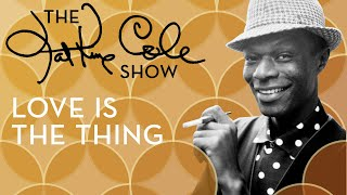 Клип Nat King Cole - Love Is The Thing
