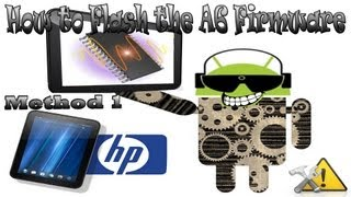 How to fix/flash the A6 firmware Battery Drain Problem on the HP TouchPad method 1