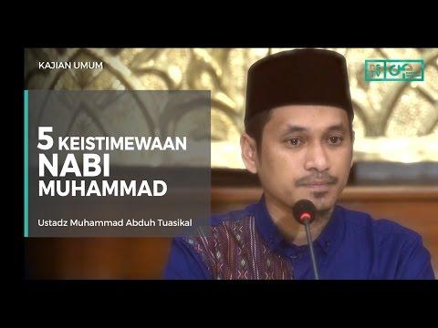 5 Keistimewaan Nabi Kita Muhammad - Ustadz M Abduh Tuasikal