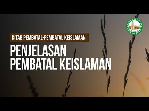 Penjelasan Pembatal Keislaman  - Ustadz Ahmad Zainuddin Al-Banjary