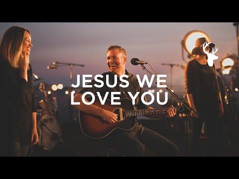 Jesus We Love You \\ Paul McClure \\ We Will Not Be Shaken