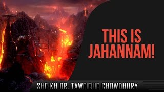 This Is Jahannam!? Must Watch ? by Sheikh Dr. Tawfique Chowdhury ? TDR Production