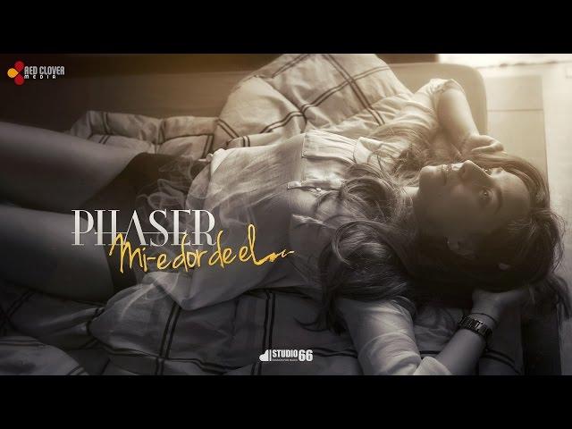 Phaser – Mi-e dor de el [Videoclip oficial]