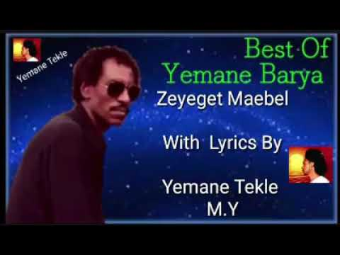 Yemane Barya |Zeyeget Maebel with Lyrics by M.Y