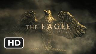 The Eagle - The Eagle Official Trailer #1 - (2011) HD