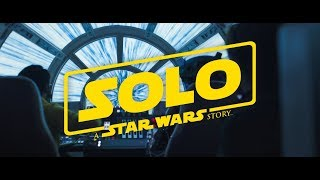 Solo: A Star Wars Story - Sabotage Trailer Re-Cut